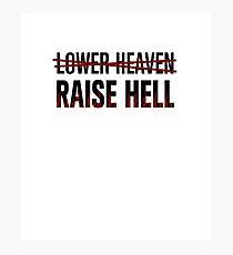 Lower Heaven Raise Hell Photographic Print