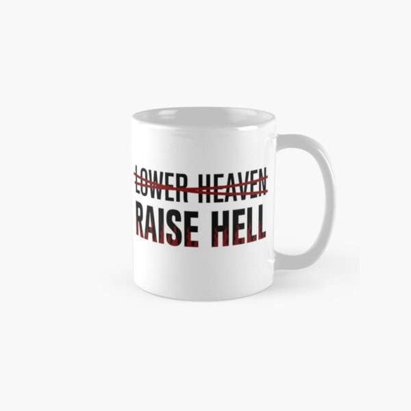 Lower Heaven Raise Hell Classic Mug