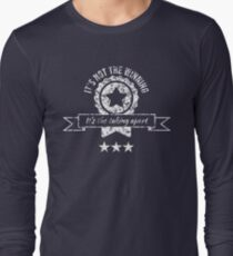 It's not the winning, it's the taking apart Long Sleeve T-Shirt