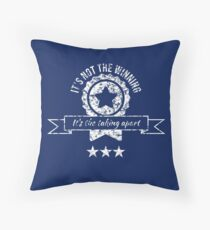 It's not the winning, it's the taking apart Throw Pillow