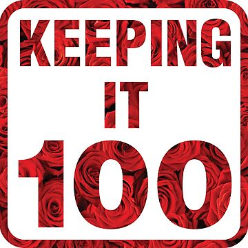 Keeping It 100 by chillandserve