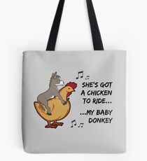 She's got a chicken to ride Tote Bag