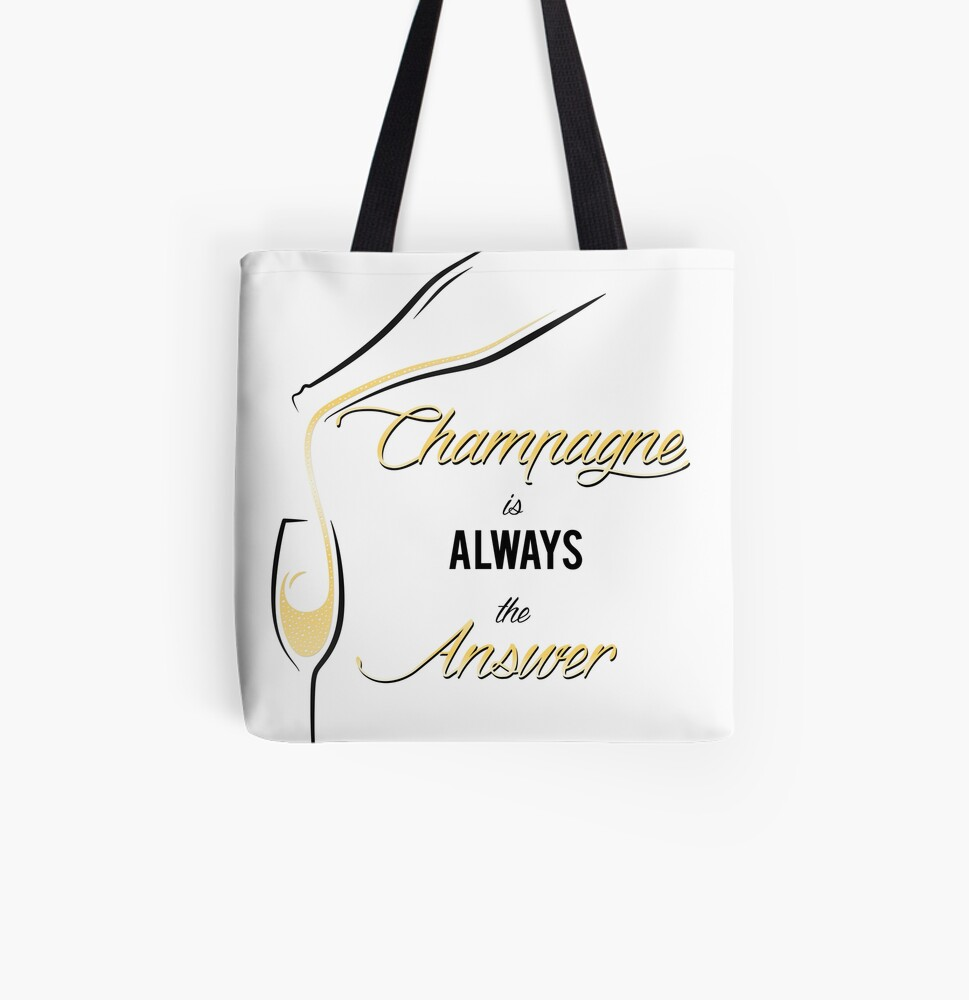 Champagne is always the answer! All Over Print Tote Bag