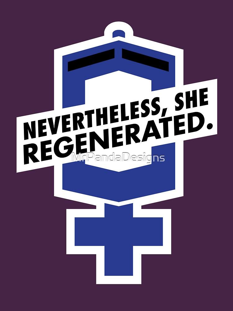 Nevertheless, She Regenerated. by MrPandaDesigns