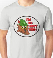 WOODSY OWL I'm no Dirty Bird  T-Shirt