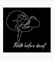 Death Before Decaf II Photographic Print