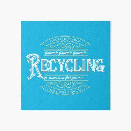 Recycling - Make It So Flat For Me Art Board Print