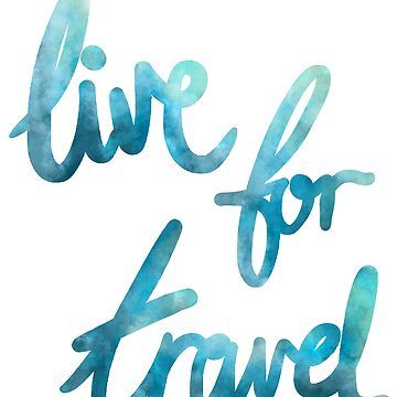 Live for Travel by becSamways