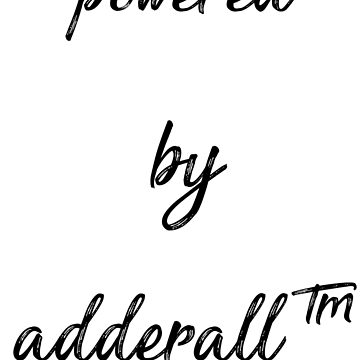 powered by adderall by extortion-com