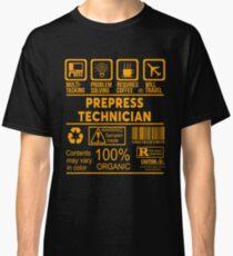 PREPRESS TECHNICIAN - NICE DESIGN 2017 Classic T-Shirt