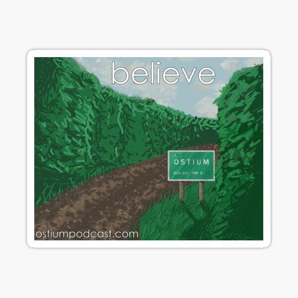 Believe in Ostium Sticker