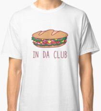 In Da Club Classic T-Shirt