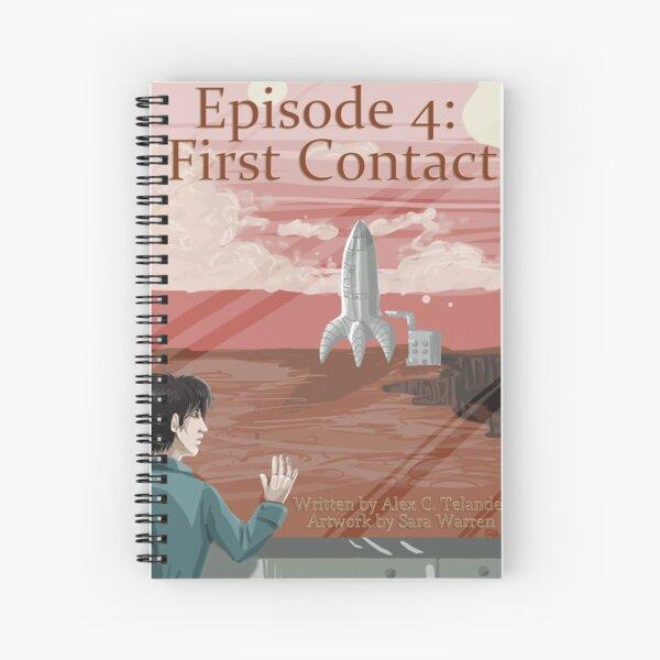 Episode 4: First Contact Spiral Notebook