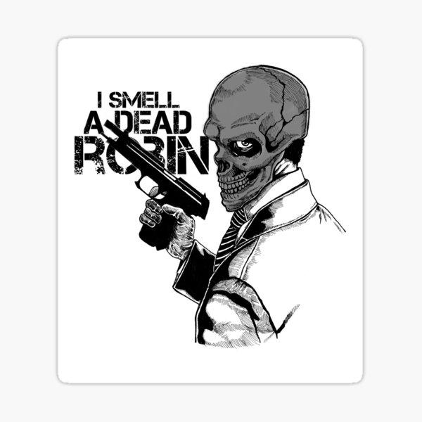 Black Mask: I Smell A Dead Robin Sticker