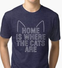 home is where the cats are - with ears (white) Tri-blend T-Shirt