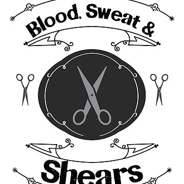 Blood, Swear and Shears Hair Stylist Design by JennitechDesign