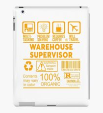 WAREHOUSE SUPERVISOR - NICE DESIGN 2017 iPad Case/Skin