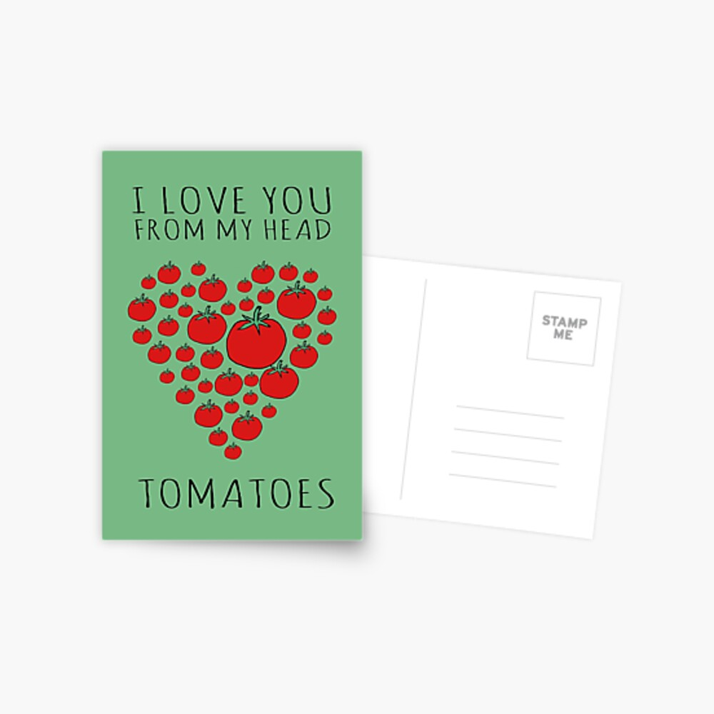 I LOVE YOU FROM MY HEAD TOMATOES Postcard