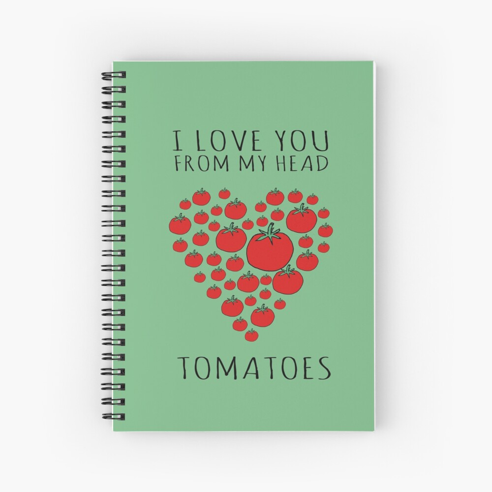 I LOVE YOU FROM MY HEAD TOMATOES Spiral Notebook