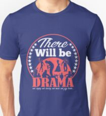 There Will Be Drama Shirt Unisex T-Shirt