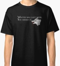 Winter was last week wolf Classic T-Shirt