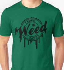 I LOVE WEED MERCHANDISE Unisex T-Shirt