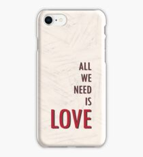 All We Need Is Love iPhone Case/Skin