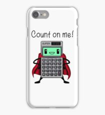 Count on me iPhone Case/Skin