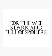 Game of Thrones - Lord of Light, For the night is dark and full or terrors, spoilers, storm of spoilers Photographic Print