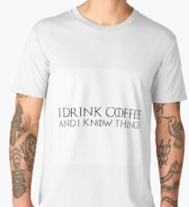 Game of Thrones - I drink and I know things, Tyrion, Coffee lovers Men's Premium T-Shirt