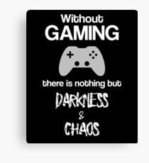 Without Gaming - Funny Video Game Player Merch Canvas Print
