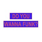 Do You Wanna Funk? by akshevchuk
