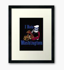 I Hate The Washington Redskins Framed Print