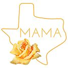 The Yellow Rose of Texas Mama by texashandmade