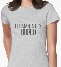 Permanently Bored Cool Funny Typography Text T-Shirts And Gifts Design T-Shirt