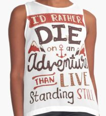 I'd rather die on an adventure Contrast Tank