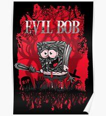 EVIL BOB Poster