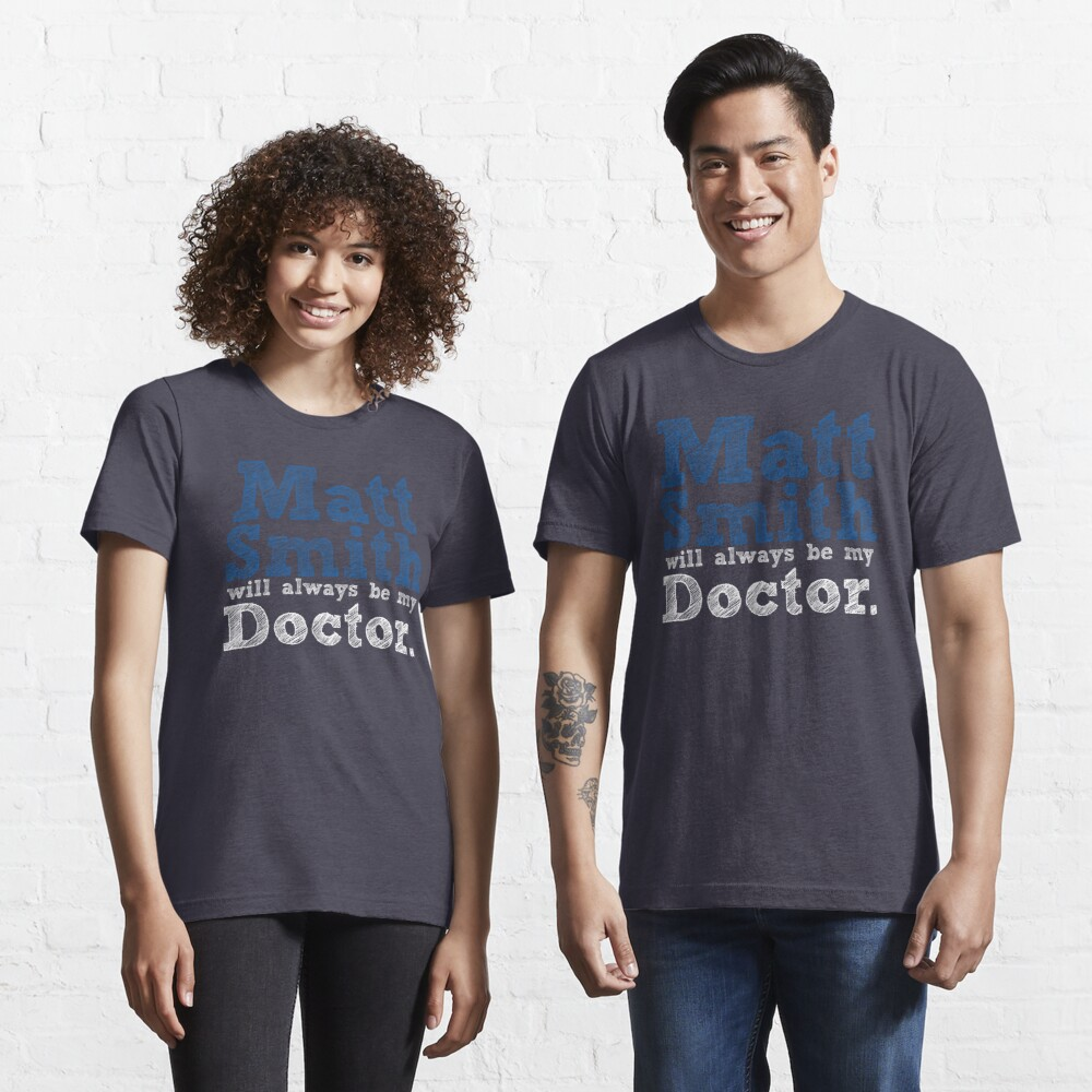 Matt Smith Will Always Be My Doctor Essential T-Shirt