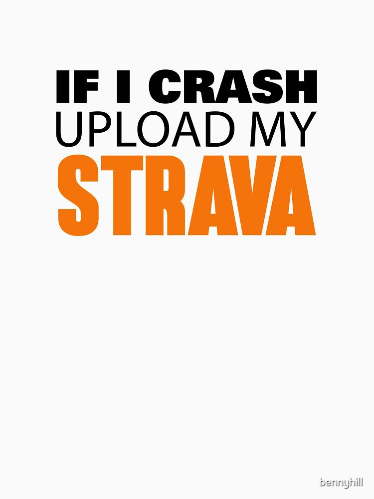 IF I CRASH UPLOAD MY STRAVA by bennyhill