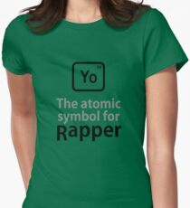 Atomic Symbol for Rapper tshirt Womens Fitted T-Shirt