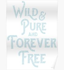Boho Wild and Pure and Forever Free Poster