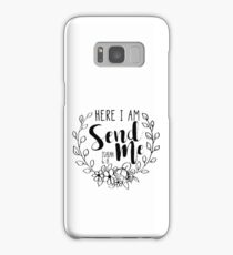 Here I Am, Send Me Samsung Galaxy Case/Skin