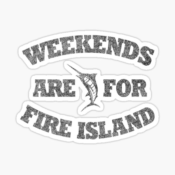 Weekends Are For Fire Island Sticker