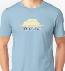 Risotto! Unisex T-Shirt