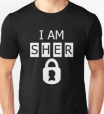 I AM SHER locked 2 T-Shirt