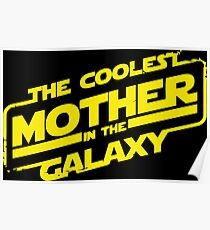 Star Wars - Coolest Mother in the Galaxy Poster