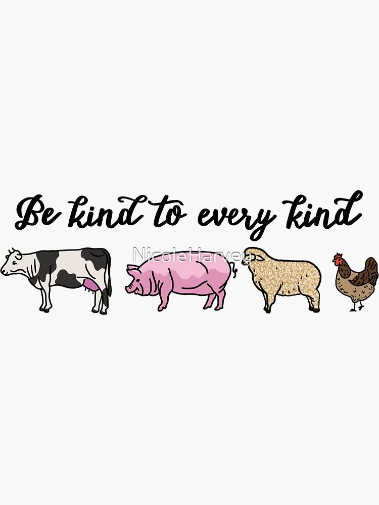 Be kind to every kind  by NicoleHarvey
