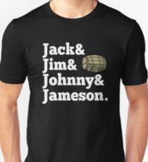 Whiskey - Jack And Jim And Johnny And Jameson  Unisex T-Shirt
