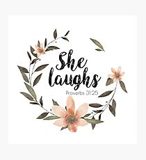 Christian Quote - She Laughs - Proverbs 31:25 Photographic Print