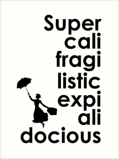 mary poppins supercalifragilisticexpialidocious art prints by